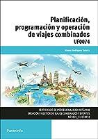 Planificación, programación y operación de viajes combinados. Certificados de profesionalidad. Creación y gestión de viajes combinados y eventos