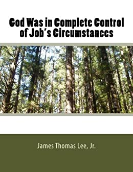 [Lee Jr, James Thomas]のGod Was in Complete Control of Job's Circumstances (English Edition)