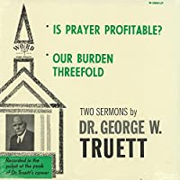 Is Prayer Profitable? - Our Burden Threefold