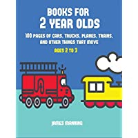 Books for 2 Year Olds: A Coloring Book for Toddlers with Thick Outlines for Easy Coloring: With Pictures of Trains, Cars, Planes, Trucks, Boats, Lorries and Other Modes of Transport