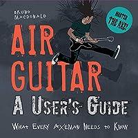 Air Guitar: A User's Guide