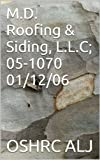 M.D. Roofing & Siding, L.L.C; 05-1070  01/12/06 (English Edition)