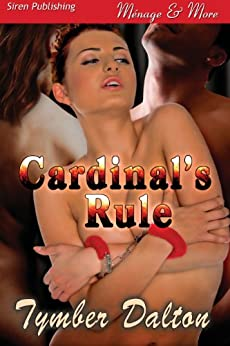 Cardinal's Rule (Siren Publishing Menage and More) by [Dalton, Tymber]