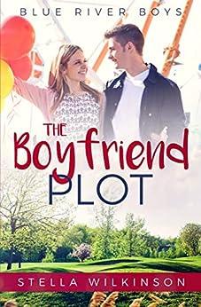 The Boyfriend Plot (Blue River Boys Book 1) by [Wilkinson, Stella]