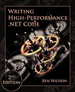 Writing High-Performance .NET Code by [Watson, Ben]