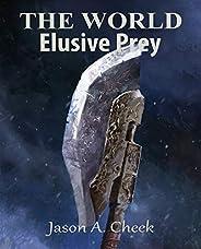 Elusive Prey (The World Book 7)