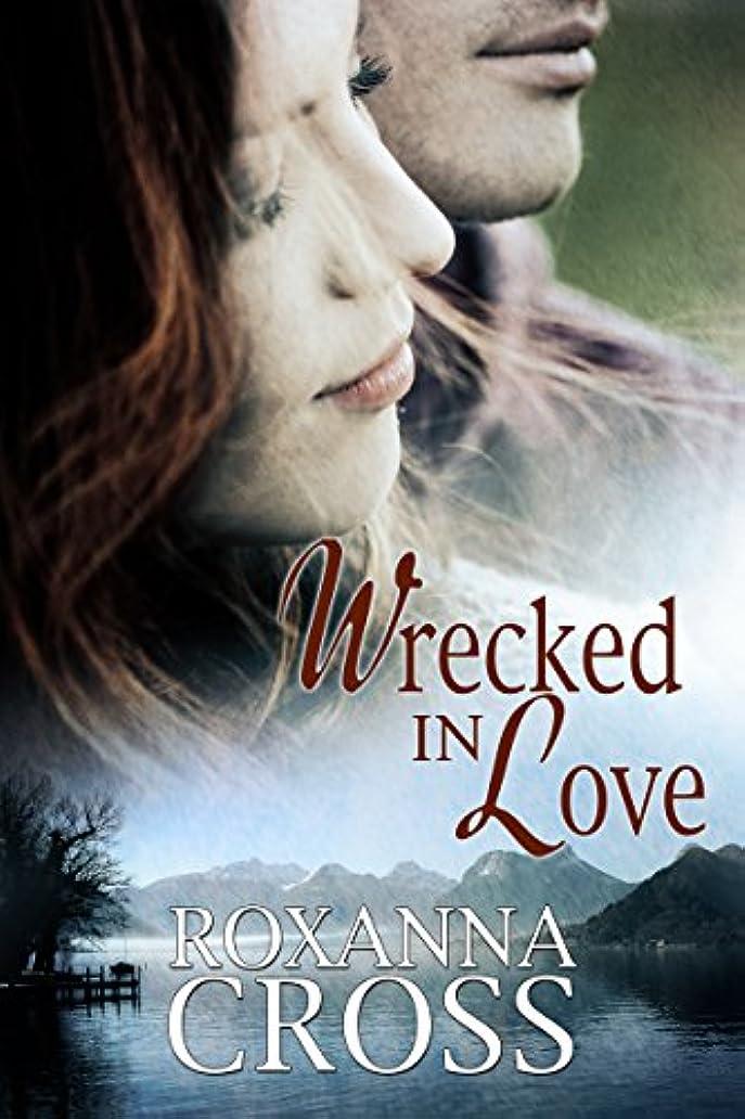 デコードする線形持続するWrecked in Love 1 (English Edition)