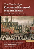 The Cambridge Economic History of Modern Britain (Volume 2) by Unknown(2014-12-08)