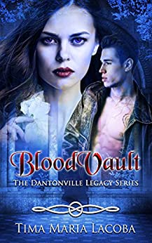 BloodVault: The Dantonville Legacy Series Book 3 (A Paranormal Romance) by [Lacoba, Tima Maria]