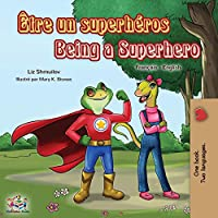 Être un superhéros Being a Superhero: French English Bilingual Book (English French Bilingual Collection)