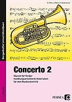 Concerto 2: Klassik fuer Kinder: Handlungsorientierte Materialien fuer den Musikunterricht (3. bis 6. Klasse)