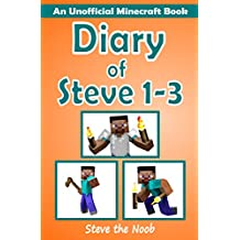 Diary of Steve 1-3 (An Unofficial Minecraft Book)
