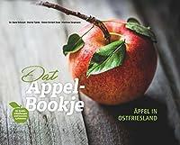 Aepfel in Ostfriesland: Dat Appel-Bookje. Mit Erstbeschreibungen ostfriesischer Apfelsorten