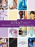 City Hair (Charles Worthington dream hair)