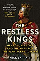 The Restless Kings: Henry II, His Sons and the Wars for the Plantagenet Crown