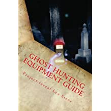 Ghost Hunting Equipment Guide