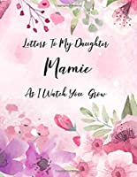Mamie: Letters To My Daughter as I Watch You Grow Personalized Journal Custom Notebook Baby Shower Gift for Mom to Be 100 Pages A4