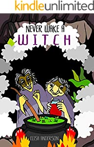 Never Wake A Witch - An Entertaining Picture Book for Kids Ages 3-5 years and above: A fun picture book for preschoolers and kids from ages 3-5 and above. (English Edition)
