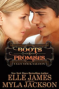 Boots & Promises (Ugly Stick Saloon Book 4) by [Jackson, Myla, James, Elle]