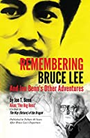 Remembering Bruce Lee: And Jon Benn's Other Adventures
