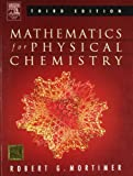 Mathematics For Physical Chemistry, 3Rd Edition [Paperback] [Jan 01, 2011] Mortimer Robert G.