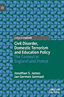 Civil Disorder, Domestic Terrorism and Education Policy: The Context in England and France