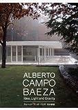 ALBERTO CAMPO BAEZA Idea, Light and Gravity アルベルト・カンポ・バエザ 光の建築