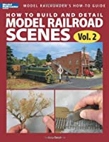 How to Build and Detail Model Railroad Scenes