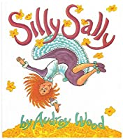 Silly Sally by Audrey Wood(1992-03-15)