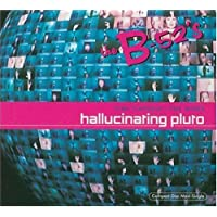 Time Capsule - The Mixes: Hallucinating Pluto by B-52's (1998-08-25)
