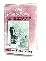 Pianoforte: Its History Traced to the Great Exhibition of 1851