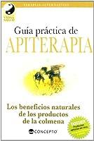 Guia practica de apiterapia/ Practical informations of Apitherapy