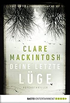 Deine letzte Lüge: Psychothriller (German Edition) by [Mackintosh, Clare]