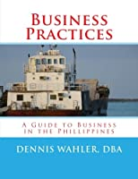 Business Practices: A Guide to Business in the Philippines
