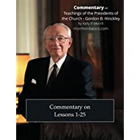 2017 Commentary on Lessons 1-25 - Gordon B. Hinckley (English Edition)
