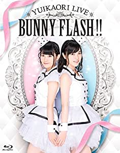 ゆいかおりLIVE「BUNNY FLASH!!」 [Blu-ray]