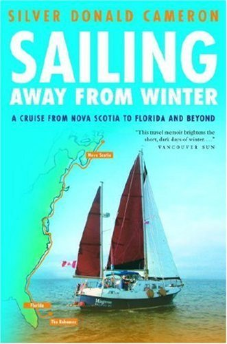 Sailing Away from Winter: A Cruise From Nova Scotia to Florida and Beyond (English Edition)