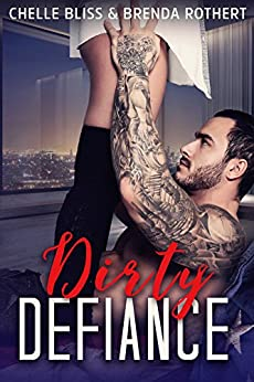 Dirty Defiance (Filthy Series Book 3) by [Bliss, Chelle, Rothert, Brenda]