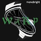 WARP / monobright