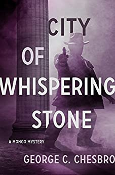 City of Whispering Stone (The Mongo Mysteries) by [Chesbro, George C.]