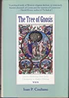 The Tree of Gnosis: Gnostic Mythology from Early Christianity to Modern Nihilism