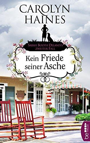 Download Kein Friede seiner Asche: Sarah Booth Delaneys zweiter Fall (Ein Fall für Sarah Booth Delaney 2) (German Edition) B079N675B5