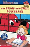 Show and Tell Surprise (Clifford the Big Red Dog (Pb))