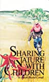 Sharing Nature with Children (Chidren's nature books)