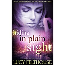 Hiding in Plain Sight: A Romantic Suspense Novel