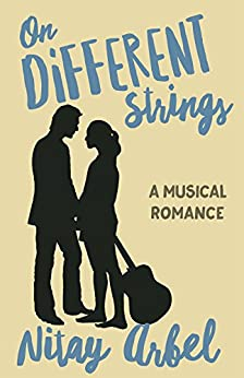 On Different Strings: A Musical Romance by [Arbel, Nitay]