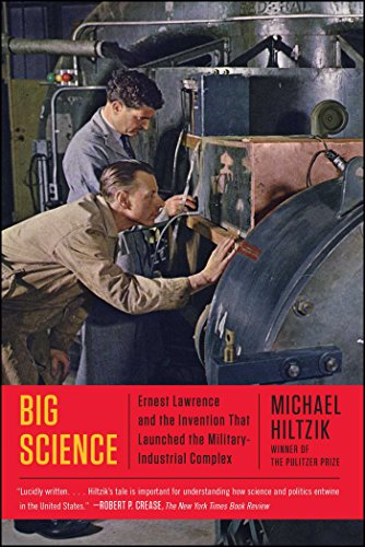 Download Big Science: Ernest Lawrence and the Invention that Launched the Military-Industrial Complex 1451675763