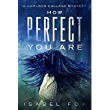 How Perfect You Are (Carlson College Mysteries Book 1) (English Edition)