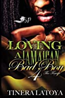 Loving a Jamaican Bad Boy 4: The Finale