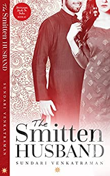 The Smitten Husband (Marriages Made in India Book 1) by [Venkatraman, Sundari]